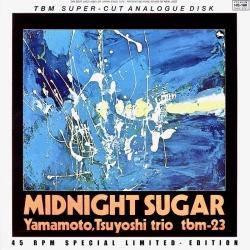 Tsuyoshi Yamamoto Trio - Midnight Sugar, 2LP HQ180G 45RPM TBM/IMPEX U.S.A.