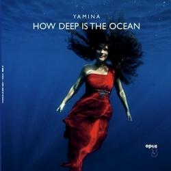 Yamina - How Deep Is The Ocean, LP HQ 180G, opus 3  2016