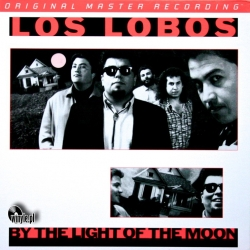 Los Lobos - By The Light Of The Moon, Mobile Fidelity LP HQ180G U.S.A. 2012