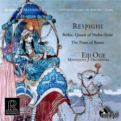 RESPIGHI: Belkis, Queen Of Sheba Suite / Pines Of Rome - Eiji Oue Minnesota Orchestra,  HQ 200G Reference Recordings 2013